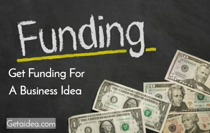 10 Best Ways to Get Funding for Your Business Idea