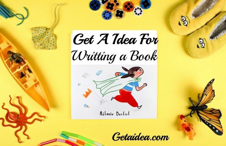 How to get an idea for Writing a Story : Complete Guide