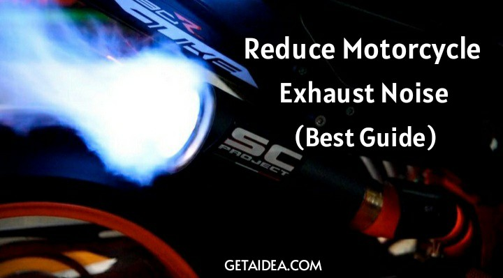 How to Reduce Motorcycle Exhaust Noise: Complete guide